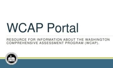 WCAP Portal Resource for information about the Washington Comprehensive Assessment Program (WCAP).